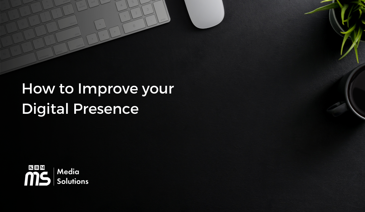 how-to-improve-your-digital-presence